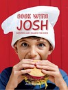 Cook with Josh (eBook): Recipes and Games for Kids